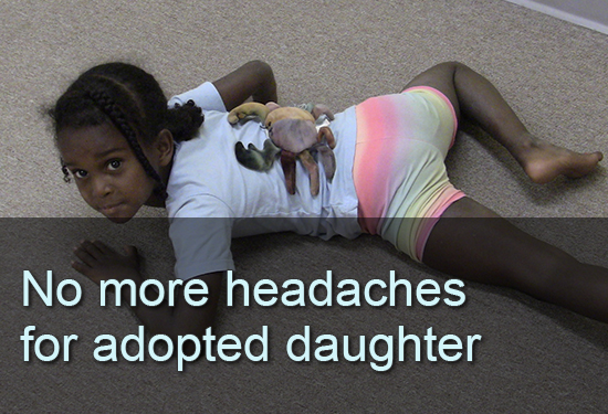 No more headaches for adopted daughter