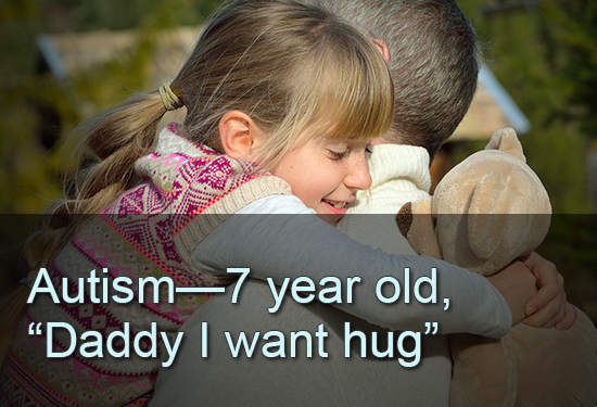 "Autism—7 year old, ""Daddy I want hug"""