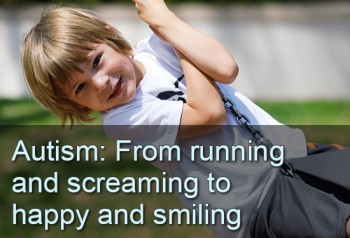 autism from running and screaming to happy and smiling