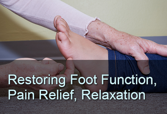 Restoring Foot Function, Pain Relief, Relaxation