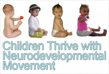 Children Thrive with Neurodevelopmental Movement