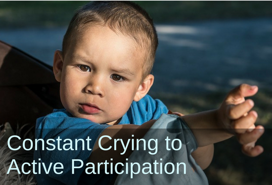 Constant Crying to Active Participation